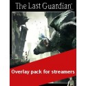 Pack Overlay Stream - The Last Guardian